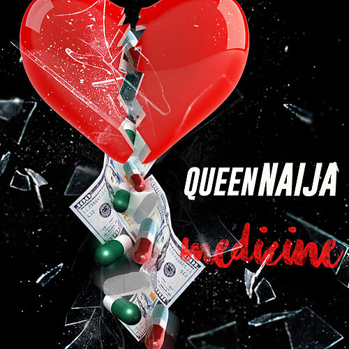 Medicine by Queen Naija