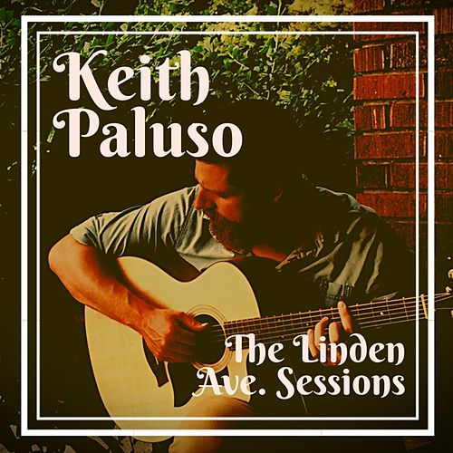 The Linden Ave. Sessions by Keith Paluso