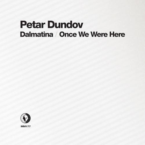 Dalmatina / Once We Were Here von Petar Dundov