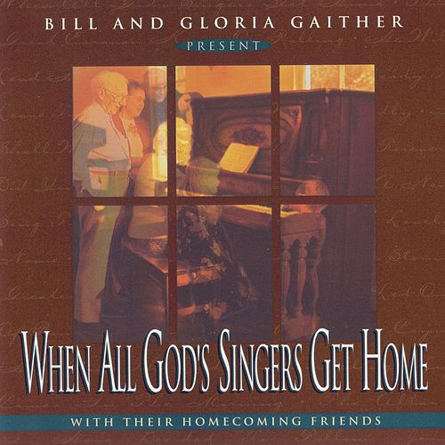 When All God's Singers Get Home by Bill