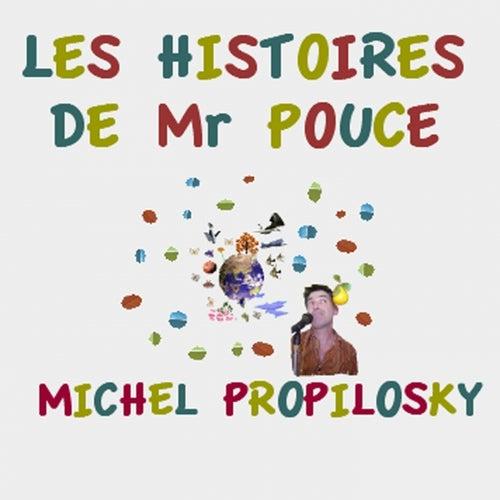 Les histoires de monsieur pouce de Michel Propilosky