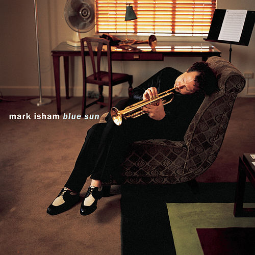 Blue Sun von Mark Isham