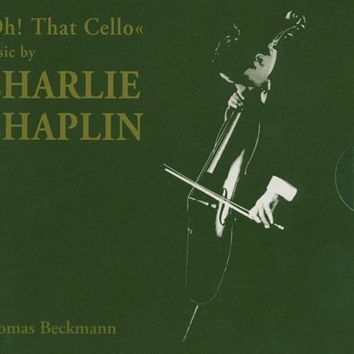 Oh! That Cello von Charlie Chaplin (Films)
