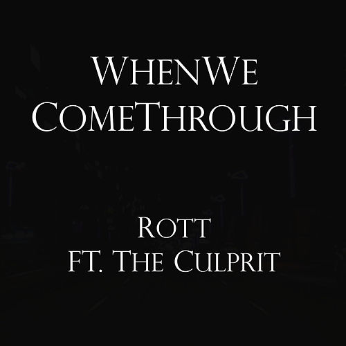 WhenWeComeThrough by Rott