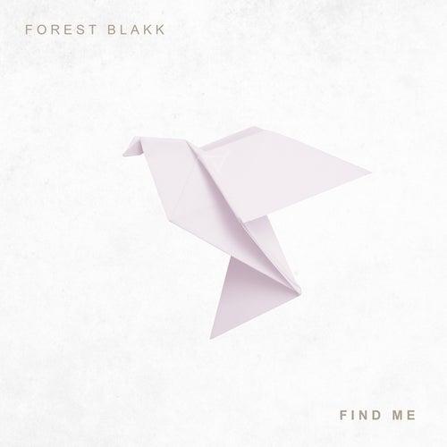 Find Me von Forest Blakk