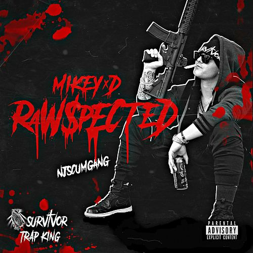 Rawspected by Mikey D