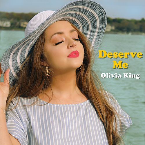 Deserve Me by Olivia King