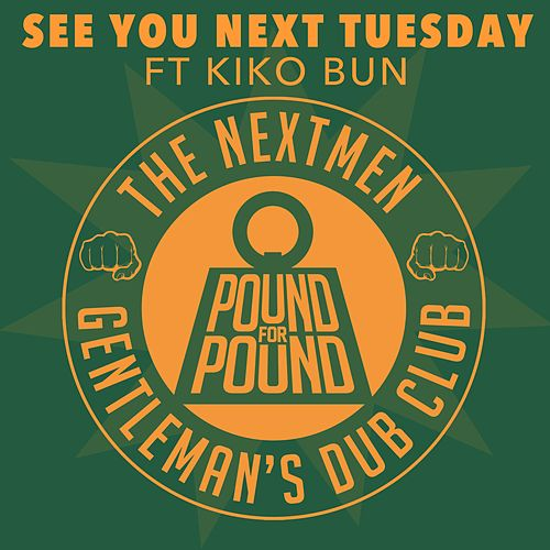 See You Next Tuesday by The Nextmen & Gentleman's Dub Club