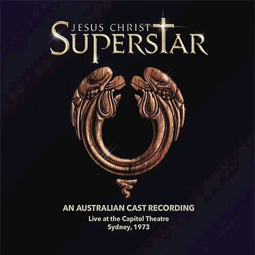 Jesus Christ Superstar (An Australian Cast Recording) [Live at the Capitol Theatre] by Andrew Lloyd Webber