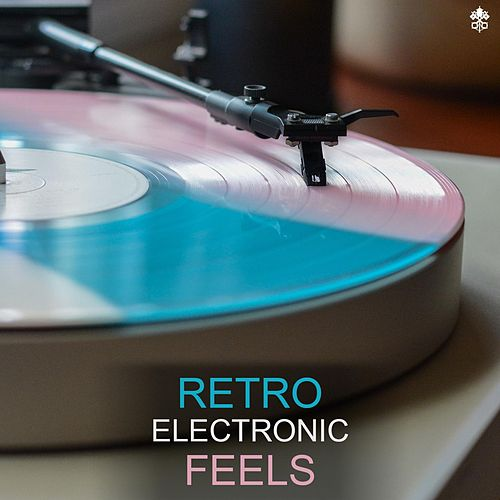 Retro Electronic Feels by Various Artists
