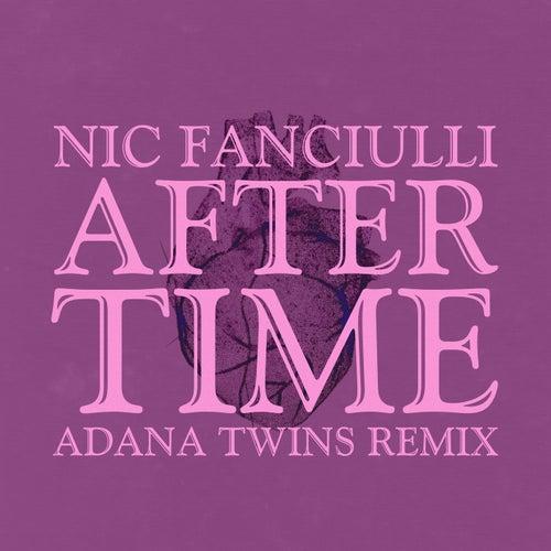 After Time (Adana Twins Remix) von Nic Fanciulli