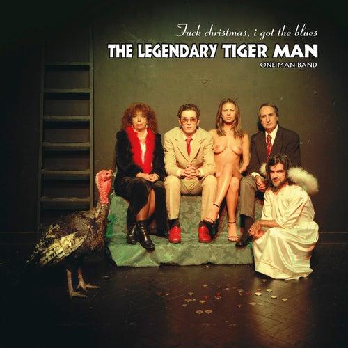 Fuck Christmas, I Got the Blues von The Legendary Tigerman