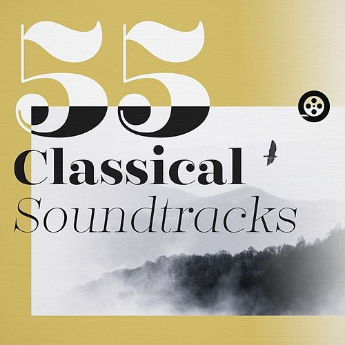 55 Classical Soundtracks von Various Artists
