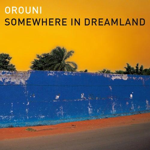 Somewhere in Dreamland de Orouni