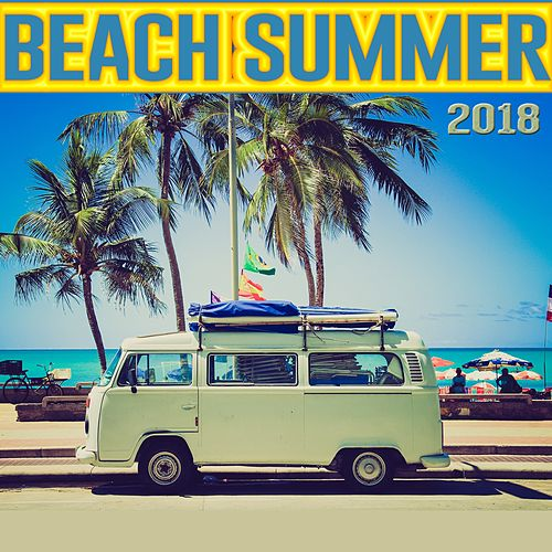 Beach Summer 2018 by Various Artists