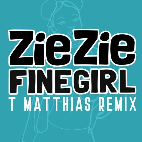 Fine Girl (T. Matthias Remix) de Zie Zie