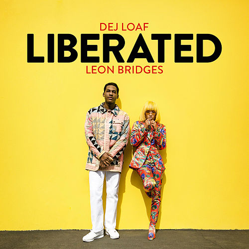 Liberated by DeJ Loaf & Leon Bridges