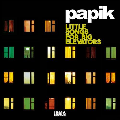 Little Songs for Big Elevators von Papik
