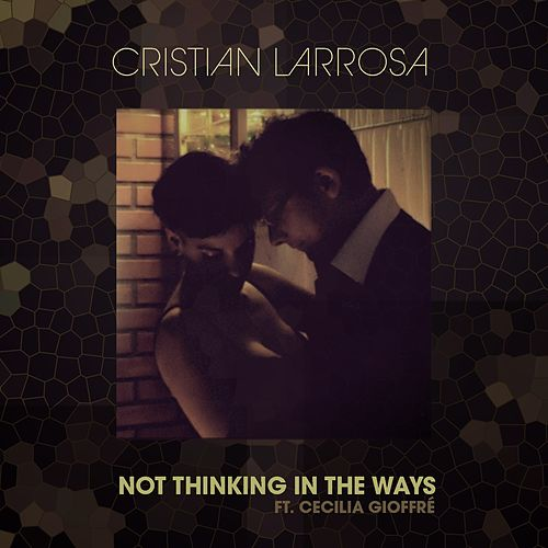 Not Thinking in the Ways de Cristian Larrosa