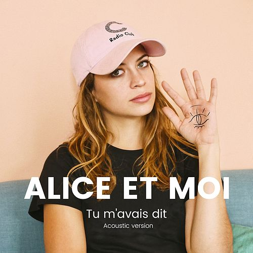 Tu m'avais dit (Acoustic version) de Alice et moi