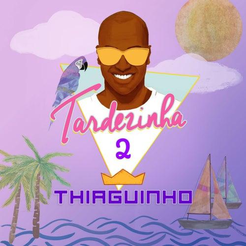 Tardezinha, Vol. 2 (Ao Vivo) by Thiaguinho