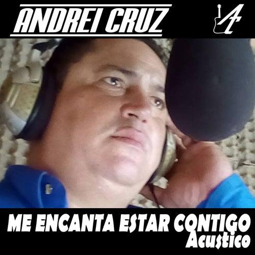 Me Encanta Estar Contigo (Acústico) de Andrei Cruz