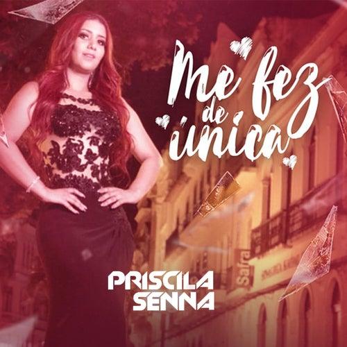 Me Fez de Única de Priscila Senna