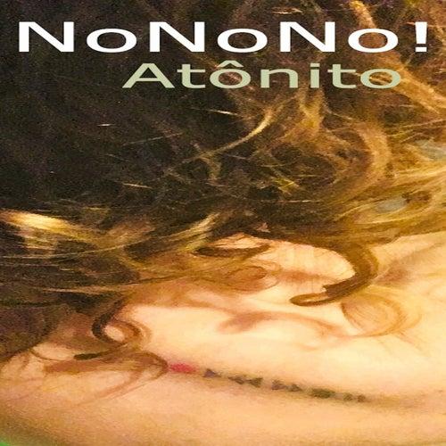Atônito by NoNoNo