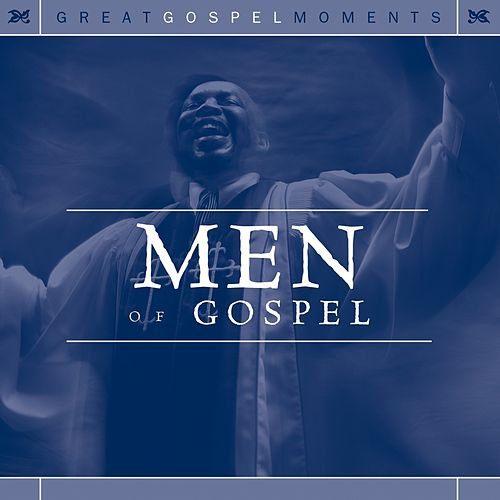 Great Gospel Moments: Men Of Gospel von Various Artists
