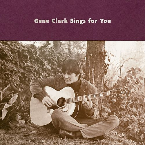 Gene Clark Sings For You von Gene Clark