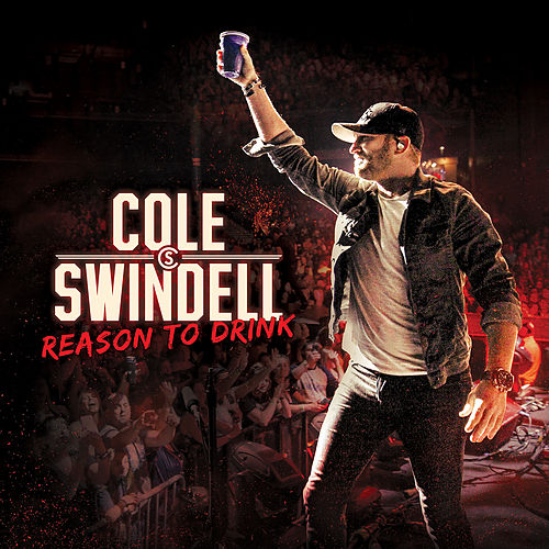 Reason to Drink by Cole Swindell