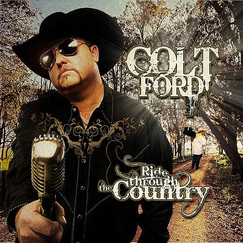 Ride Through the Country (Deluxe) von Colt Ford