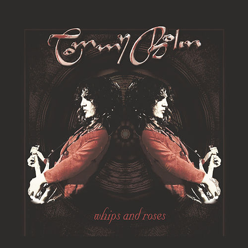 Whips and Roses by Tommy Bolin