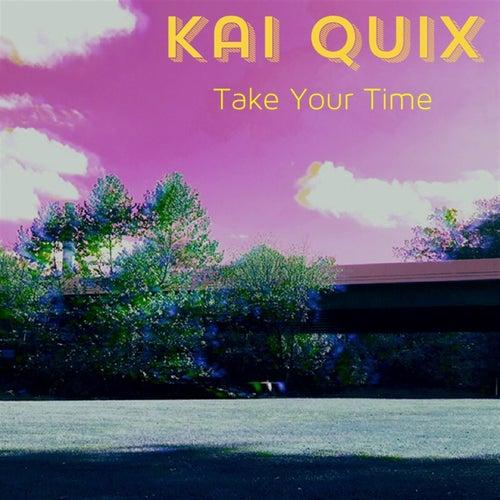 Take Your Time by Kai Quix