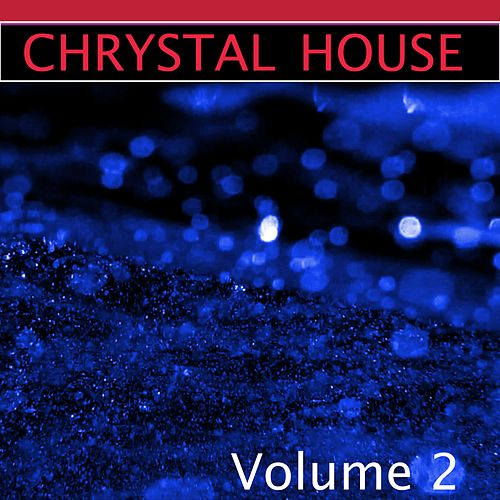 Chrystal House, Vol. 2 by Various Artists