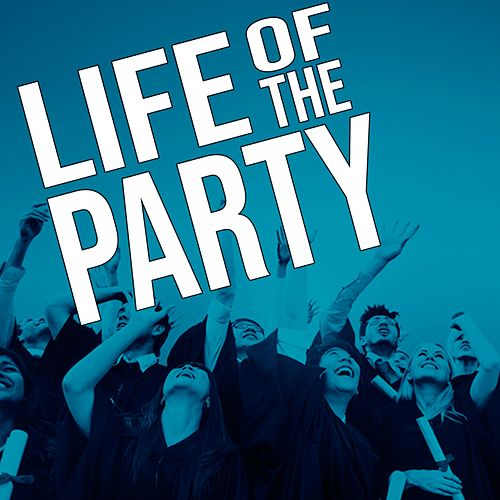 Life of the Party von Various Artists