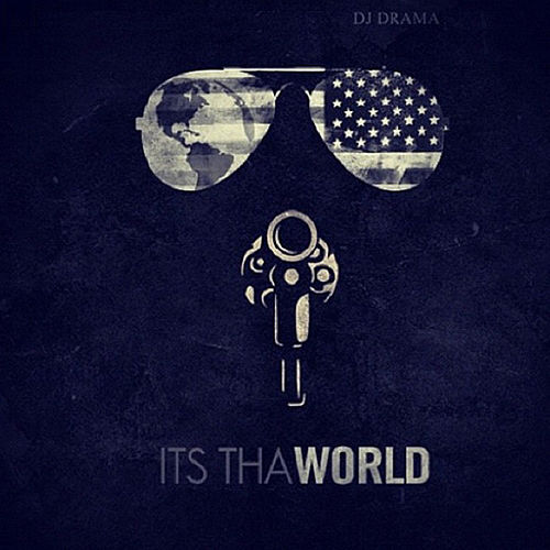 Its tha World von DJ Drama