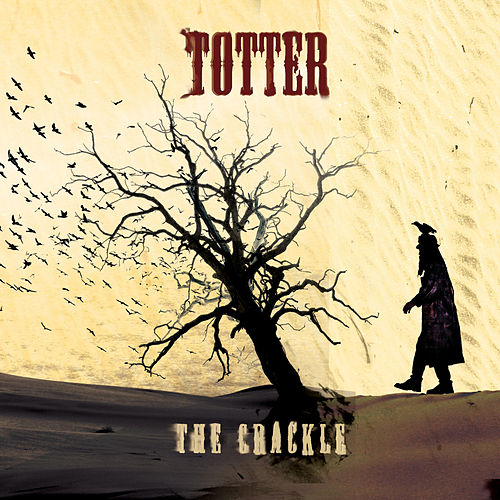 The Crackle by Totter