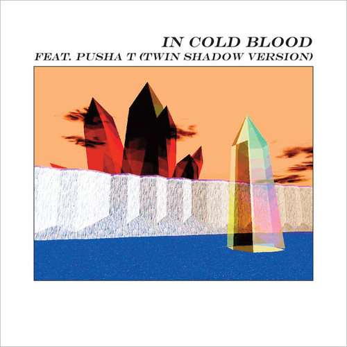 In Cold Blood (Twin Shadow x Pusha T Version) by alt-J