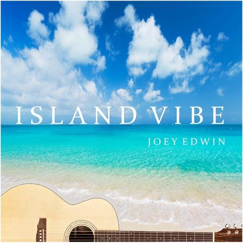 Island Vibe by Joey Edwin
