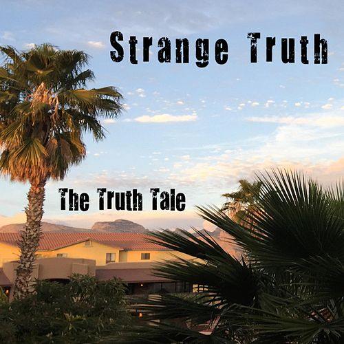 Strange Truth by The Truth Tale