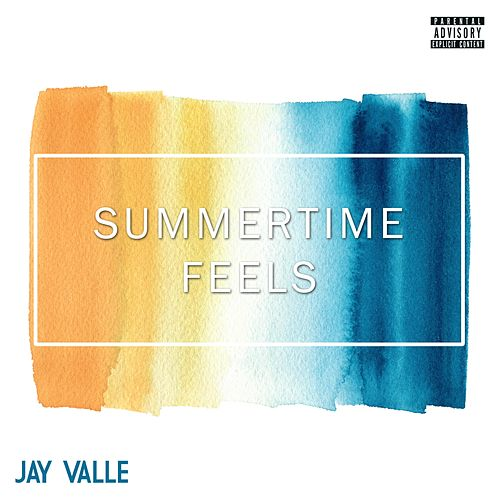 Summer Time Feels by Jay Valle