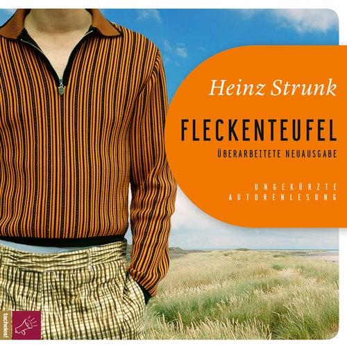 Fleckenteufel - Überarbeitete Neuausgabe von Heinz Strunk