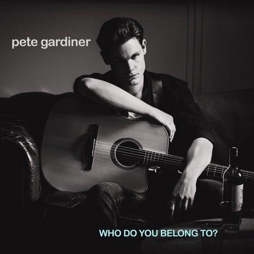 Who Do You Belong To? by Pete Gardiner