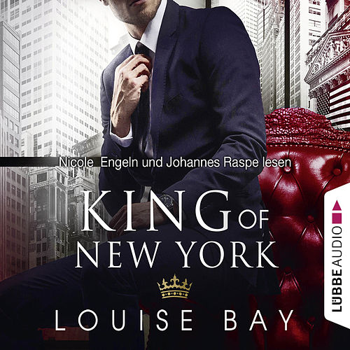 King of New York - New York Royals 1 (Gekürzt) von Louise Bay