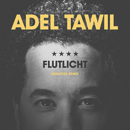 Flutlicht (Sebastien Remix) von Adel Tawil
