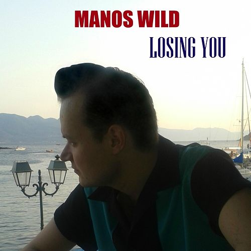 Losing You by Manos Wild