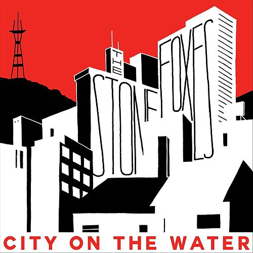 City on the Water by The Stone Foxes