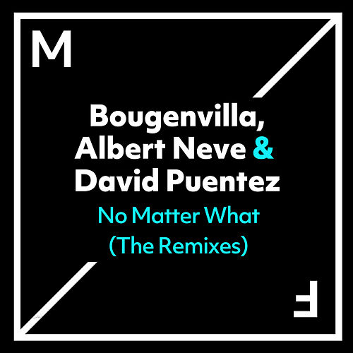 No Matter What (The Remixes) de Bougenvilla