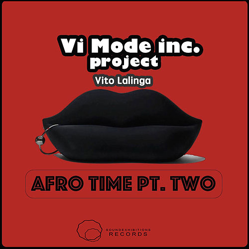 Afro Time, Pt. 2 - Single by Vito Lalinga (Vi Mode Inc. Project)